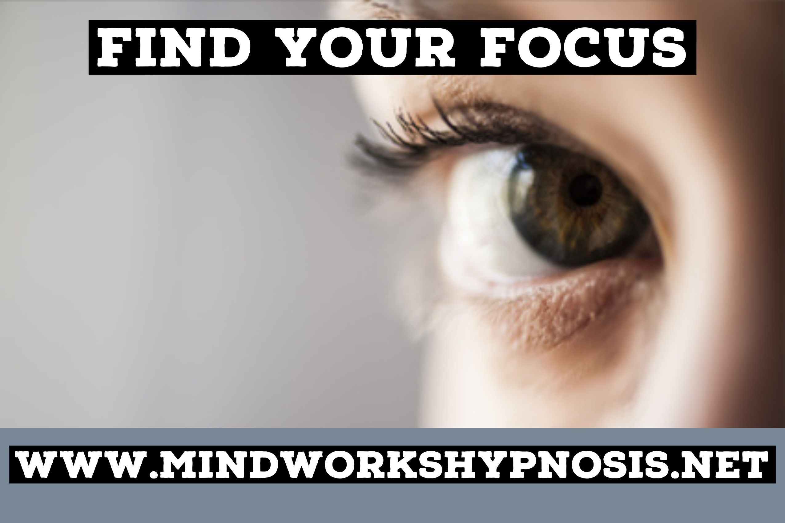 Find Your Focus with skilled hypnosis & NLP.