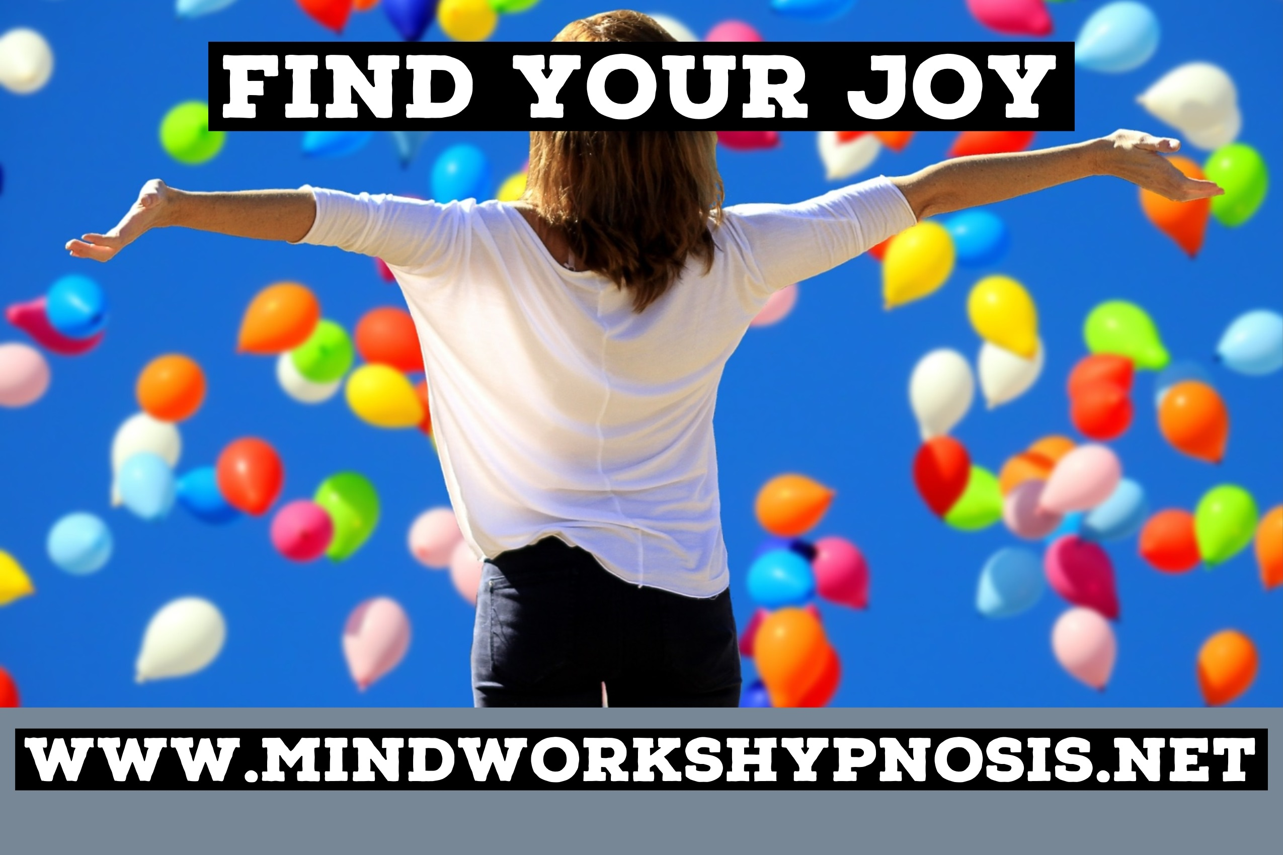 Find your Joy with Mindworks Hypnosis & NLP.